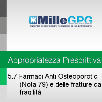 5.7) Farmaci anti-osteoporotici (Nota 79) e prevenzione delle fratture da fragilità